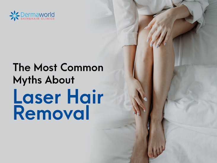 The Most Common Myths About Laser Hair Removal